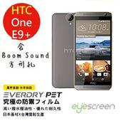 《TWMSP》EyeScreen 宏達電 HTC E9 Plus ( 含Boom Sound 方形孔) EverDry PET 螢幕保護貼